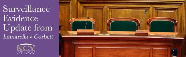 Surveillance Evidence Update from Iannarella v Corbett - KCY at LAW