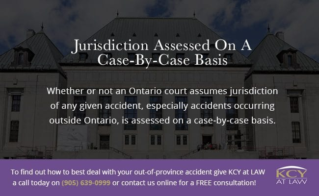 Jurisdiction Assessed On A Case By Case Basis - Personal Injury Lawyer Ontario