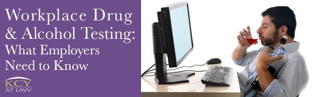 Workplace Drug & Alcohol Testing - KCY at LAW