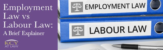 Employment Law and Labour Law Differences - A Brief Explainer - KCY at LAW